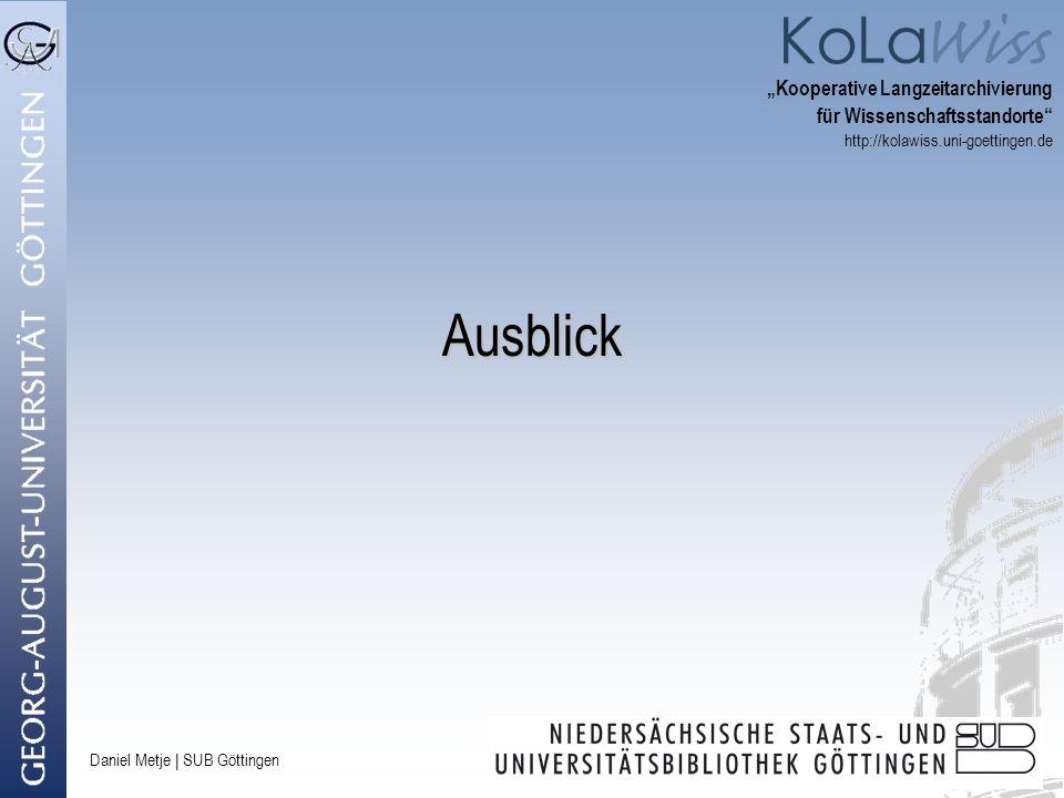 """Ausblick """"Kooperative Langzeitarchivierung für Wissenschaftsstandorte"""