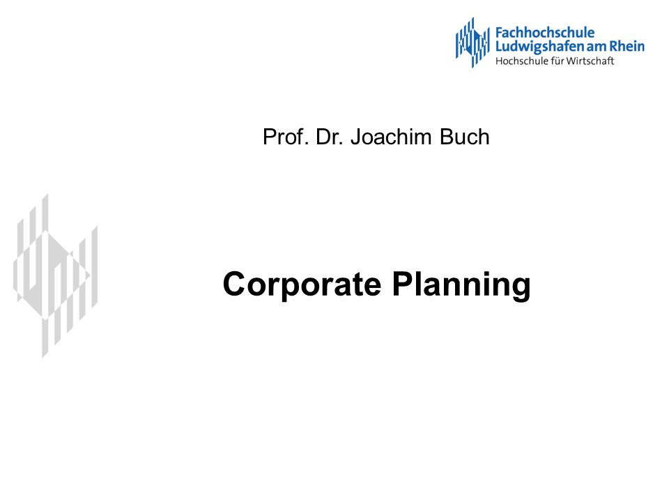 Prof. Dr. Joachim Buch Corporate Planning