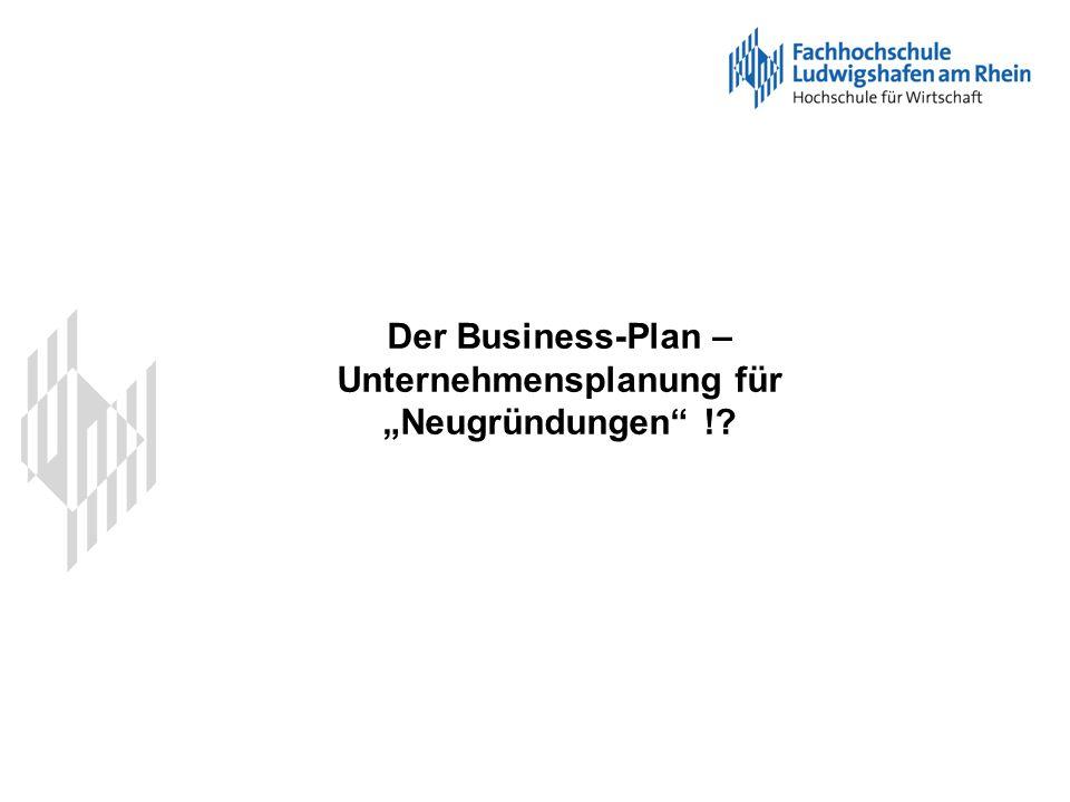 """Der Business-Plan – Unternehmensplanung für """"Neugründungen !"""