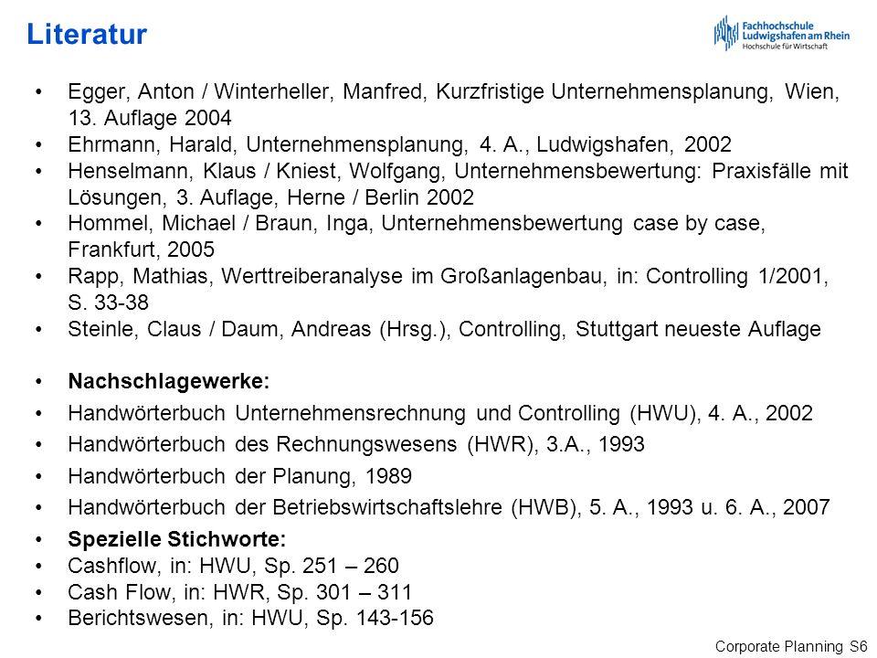 Literatur Egger, Anton / Winterheller, Manfred, Kurzfristige Unternehmensplanung, Wien, 13. Auflage 2004.