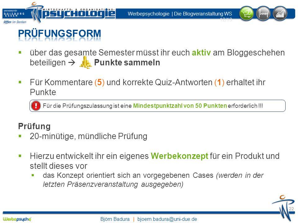 Prüfungsform über das gesamte Semester müsst ihr euch aktiv am Bloggeschehen beteiligen  Punkte sammeln.