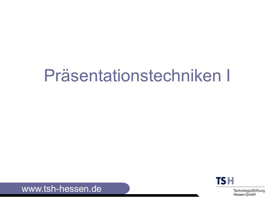 Präsentationstechniken I