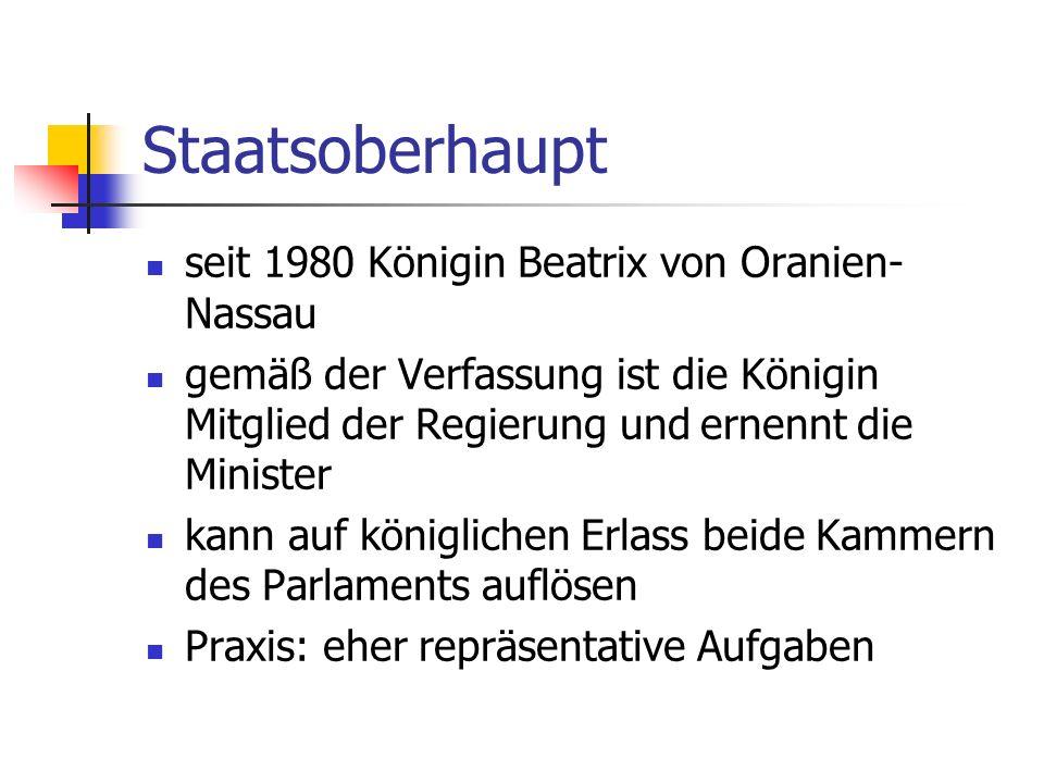 Staatsoberhaupt seit 1980 Königin Beatrix von Oranien-Nassau