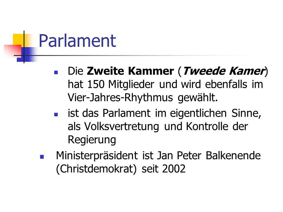 ParlamentDie Zweite Kammer (Tweede Kamer) hat 150 Mitglieder und wird ebenfalls im Vier-Jahres-Rhythmus gewählt.