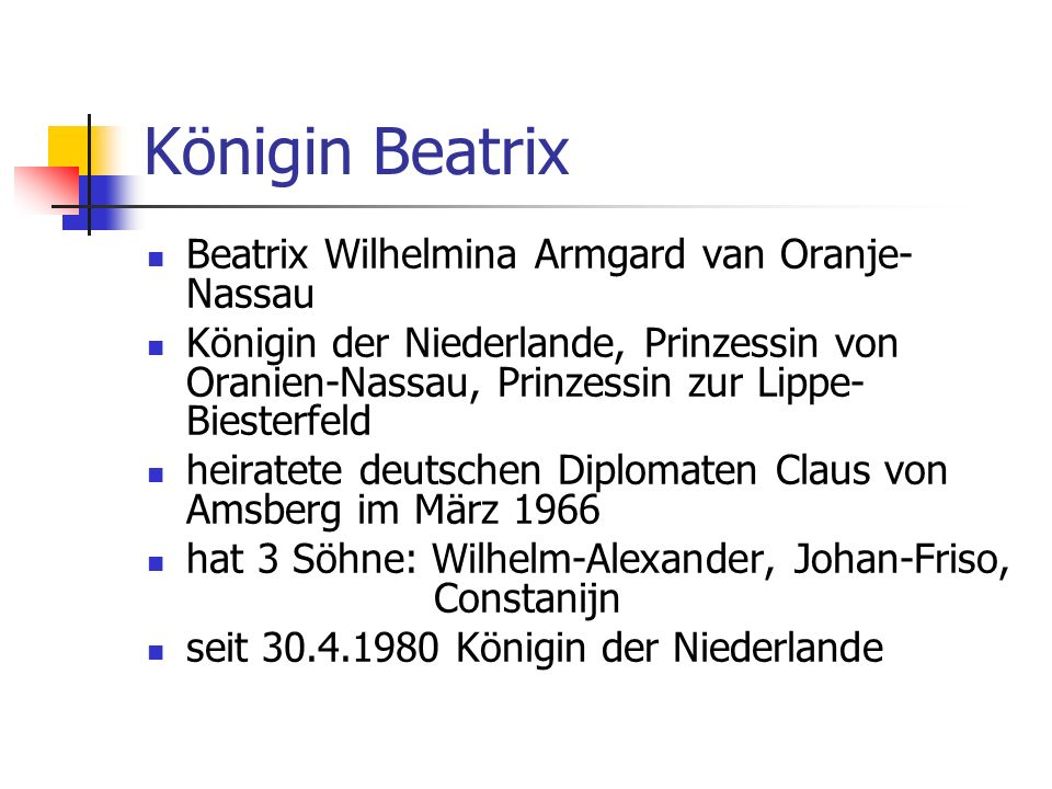 Königin Beatrix Beatrix Wilhelmina Armgard van Oranje-Nassau