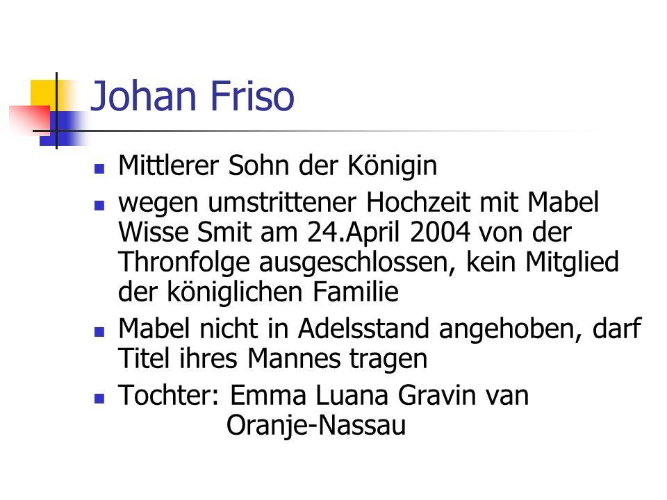 Johan Friso Mittlerer Sohn der Königin