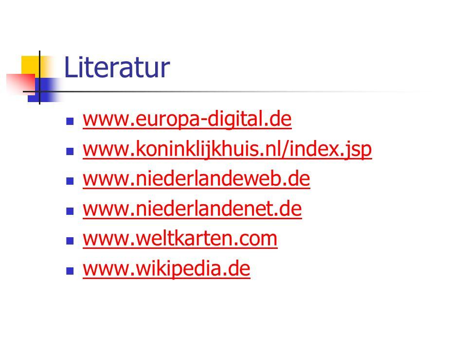 Literatur www.europa-digital.de www.koninklijkhuis.nl/index.jsp