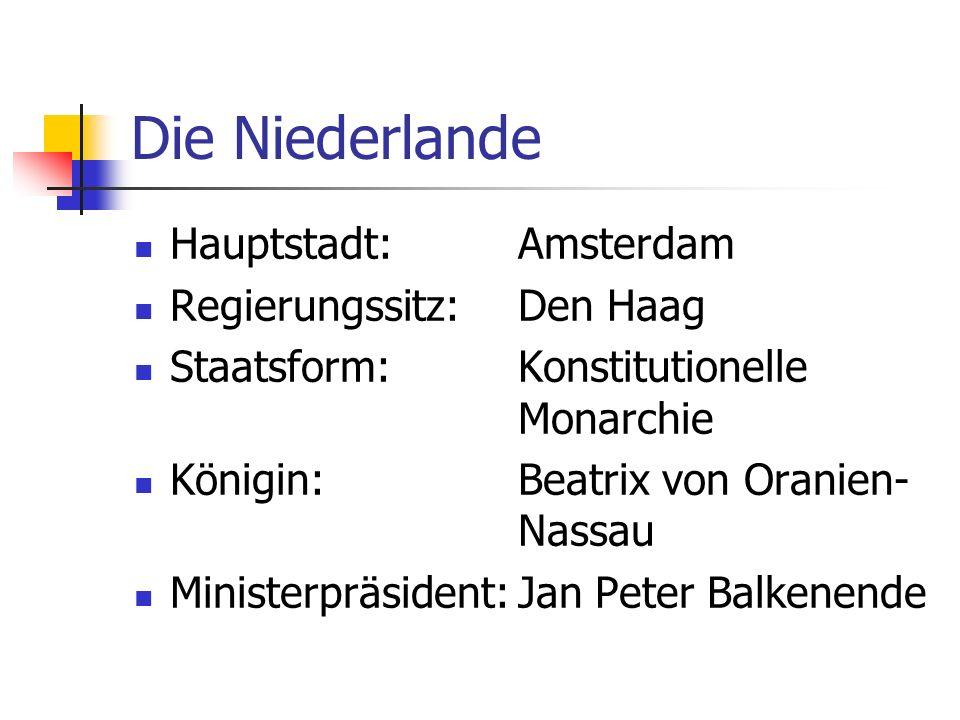Die Niederlande Hauptstadt: Amsterdam Regierungssitz: Den Haag