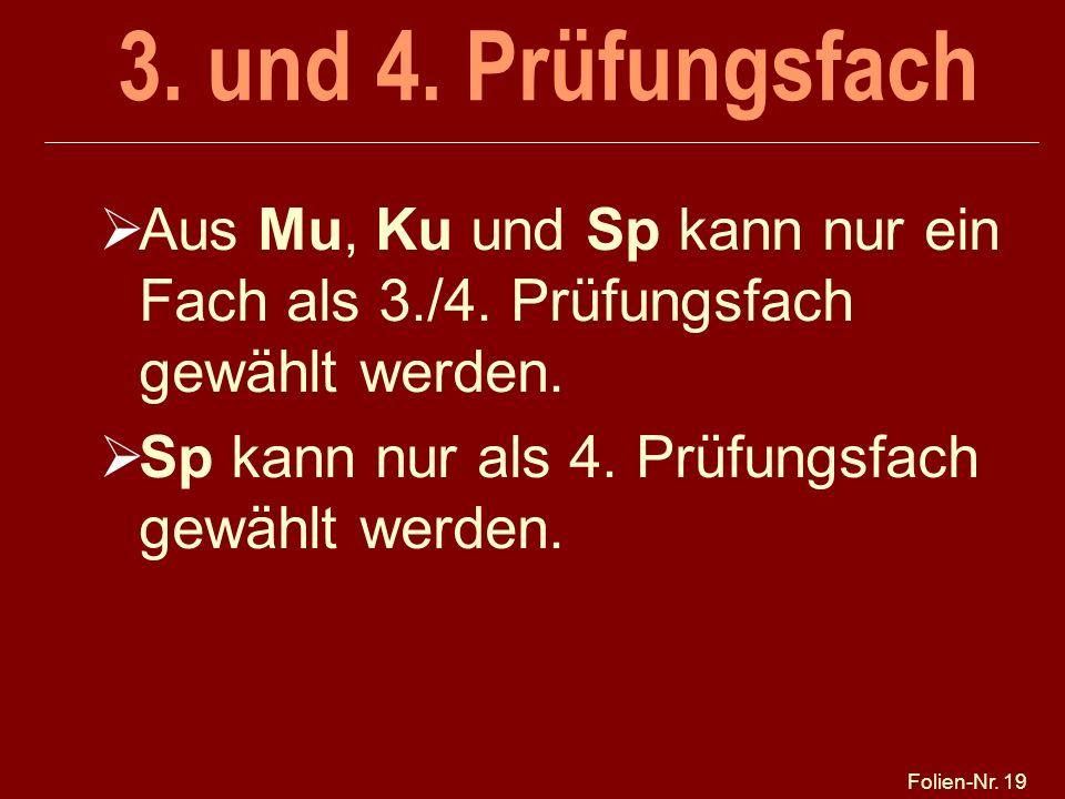 25.03.2017 3. und 4. Prüfungsfach. Aus Mu, Ku und Sp kann nur ein Fach als 3./4. Prüfungsfach gewählt werden.