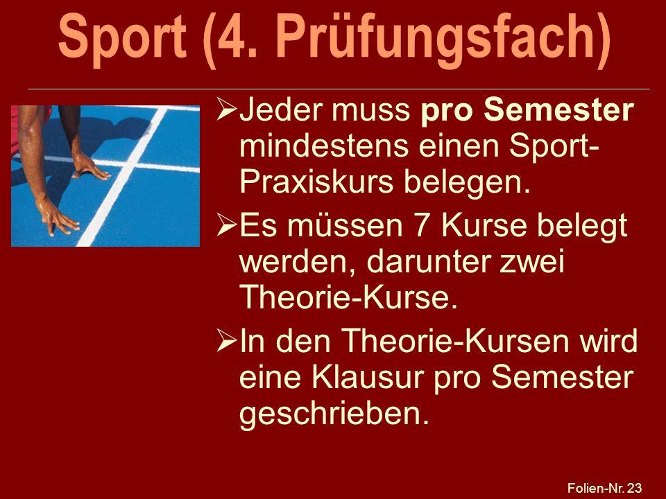 Sport (4. Prüfungsfach) 25.03.2017. Jeder muss pro Semester mindestens einen Sport-Praxiskurs belegen.