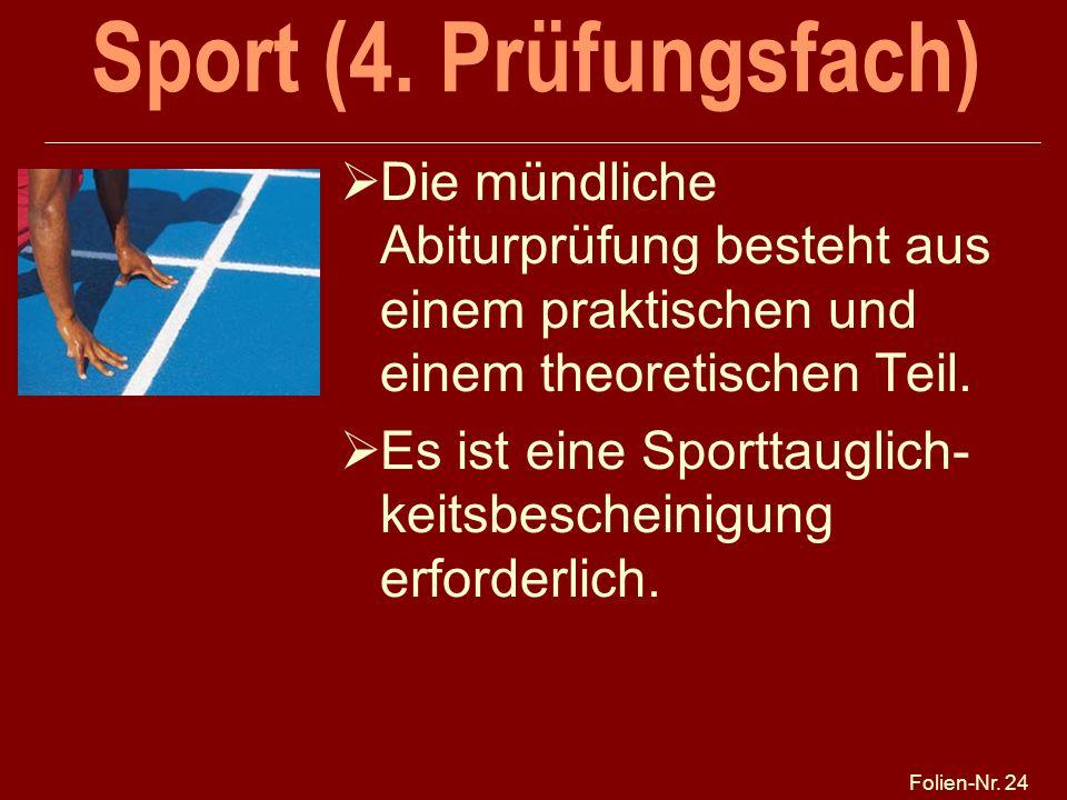 Sport (4. Prüfungsfach) 25.03.2017. Die mündliche Abiturprüfung besteht aus einem praktischen und einem theoretischen Teil.