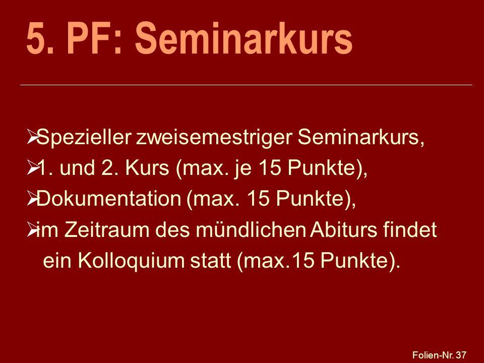 5. PF: Seminarkurs Spezieller zweisemestriger Seminarkurs,