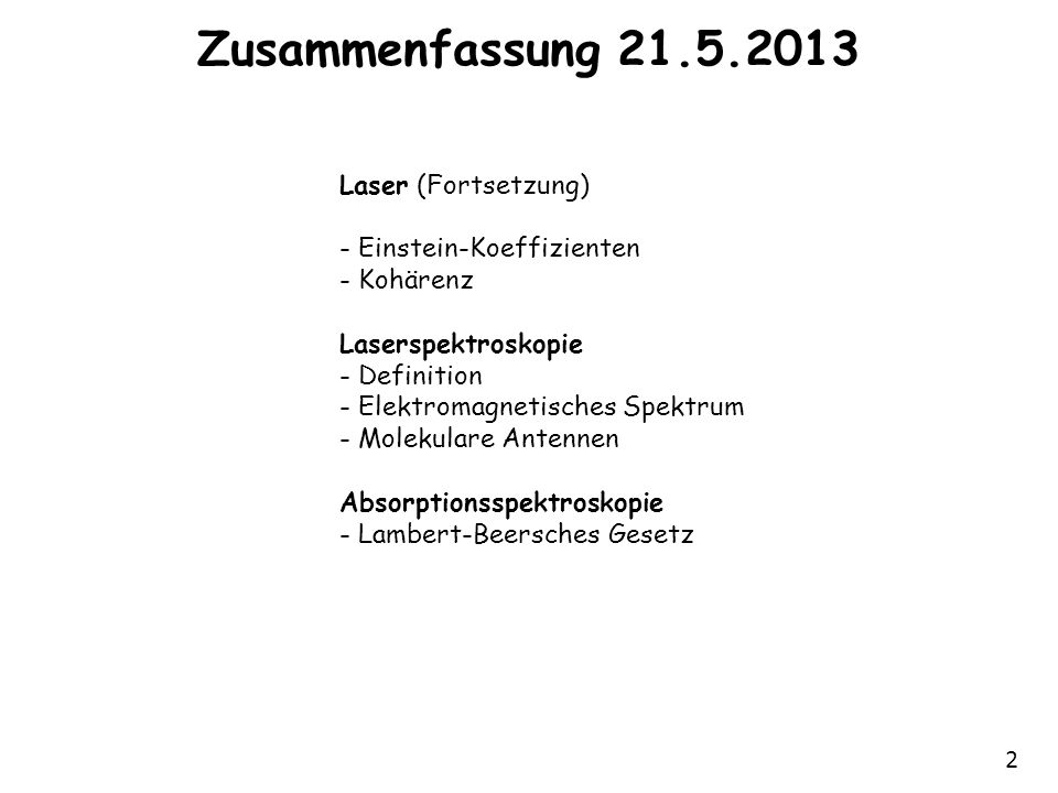 Zusammenfassung 21.5.2013 Laser (Fortsetzung) - Einstein-Koeffizienten
