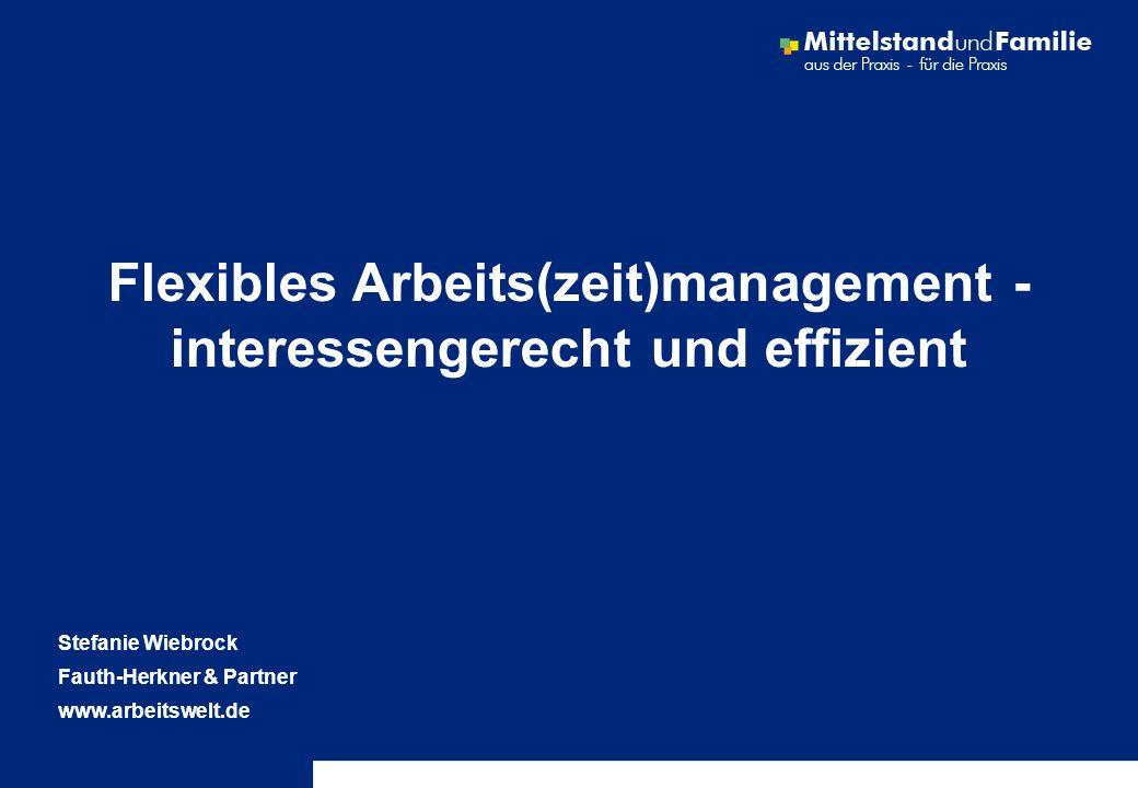 Flexibles Arbeits(zeit)management - interessengerecht und effizient