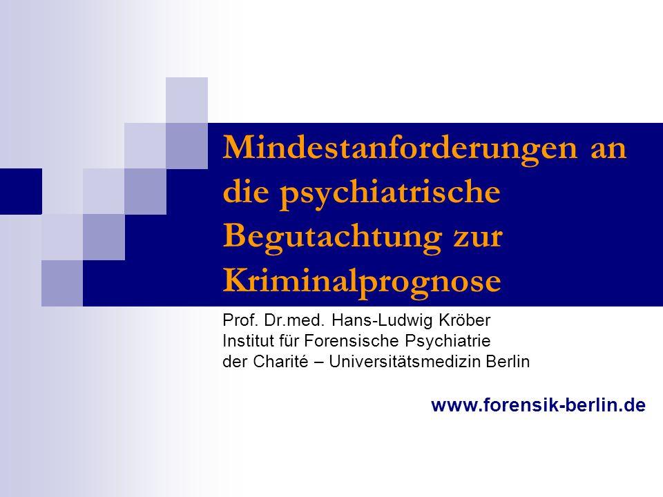 Mindestanforderungen an die psychiatrische Begutachtung zur Kriminalprognose