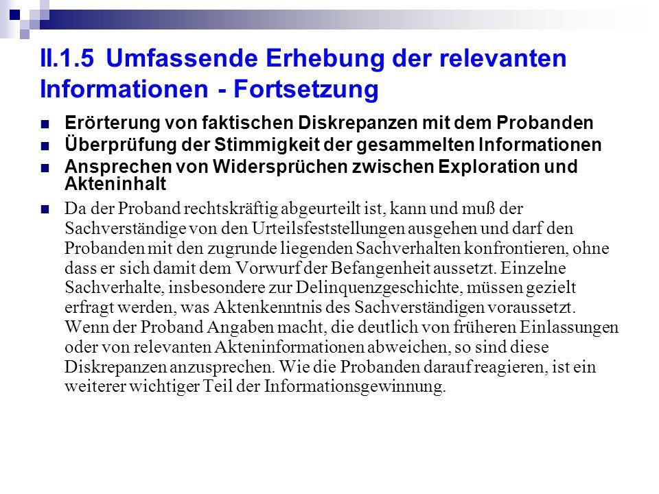 II.1.5 Umfassende Erhebung der relevanten Informationen - Fortsetzung