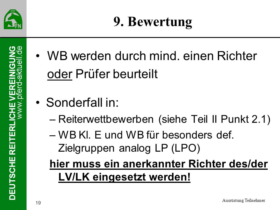 9. Bewertung WB werden durch mind. einen Richter oder Prüfer beurteilt