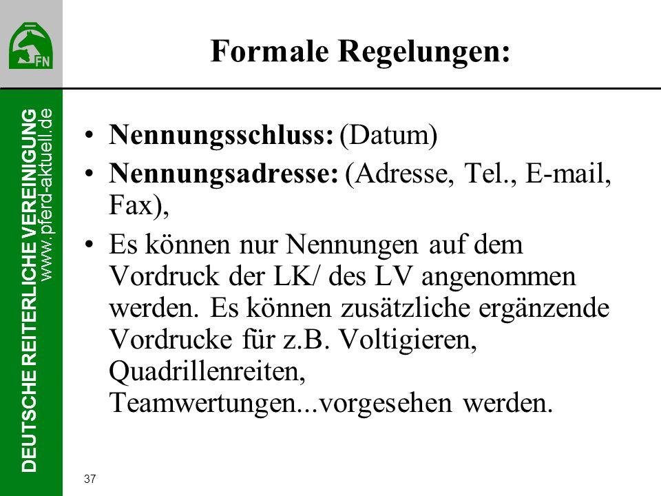 Formale Regelungen: Nennungsschluss: (Datum)