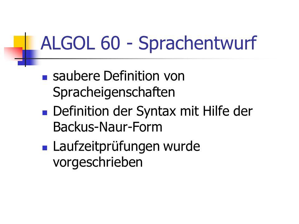 ALGOL 60 - Sprachentwurf saubere Definition von Spracheigenschaften