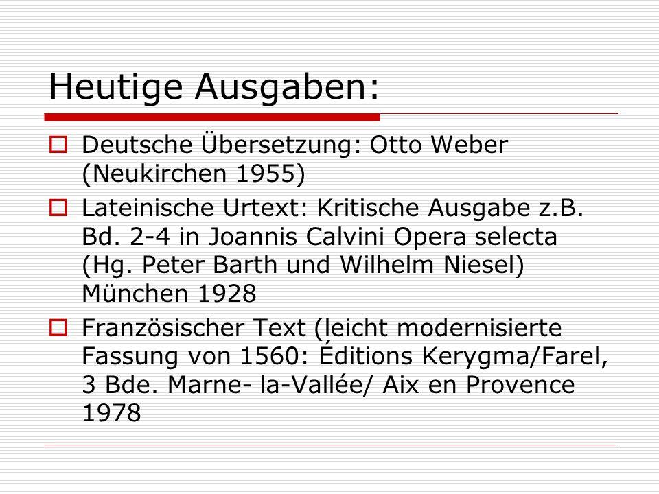 Heutige Ausgaben: Deutsche Übersetzung: Otto Weber (Neukirchen 1955)