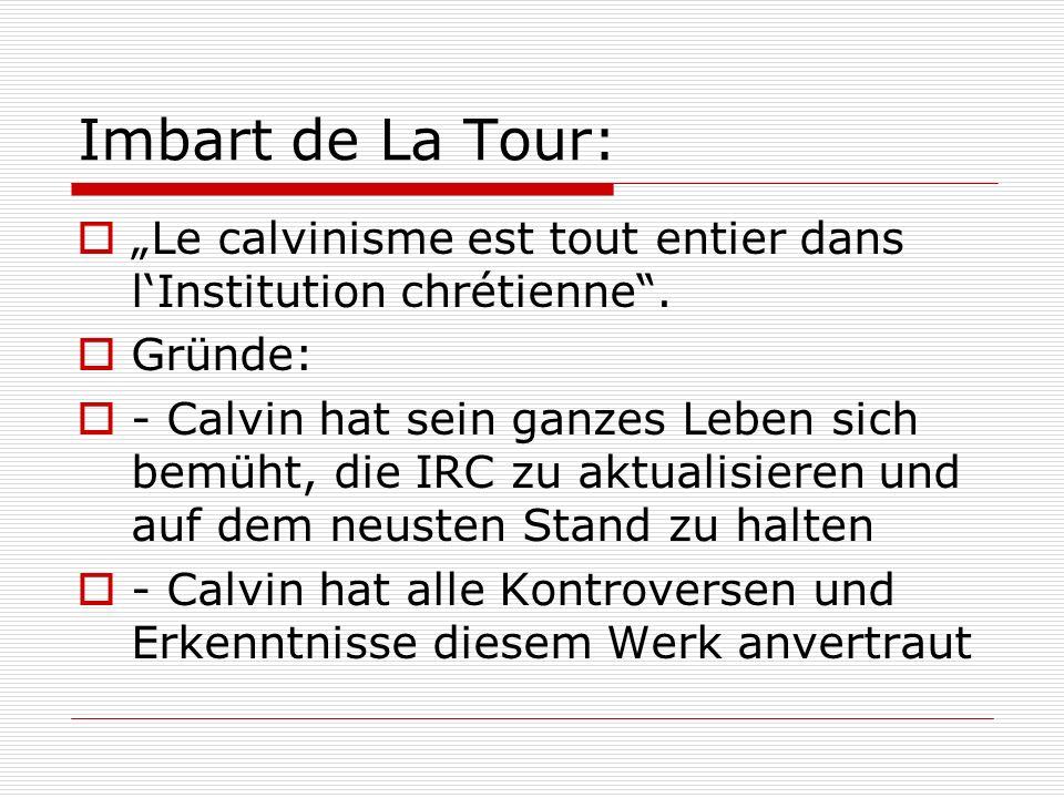 """Imbart de La Tour: """"Le calvinisme est tout entier dans l'Institution chrétienne . Gründe:"""