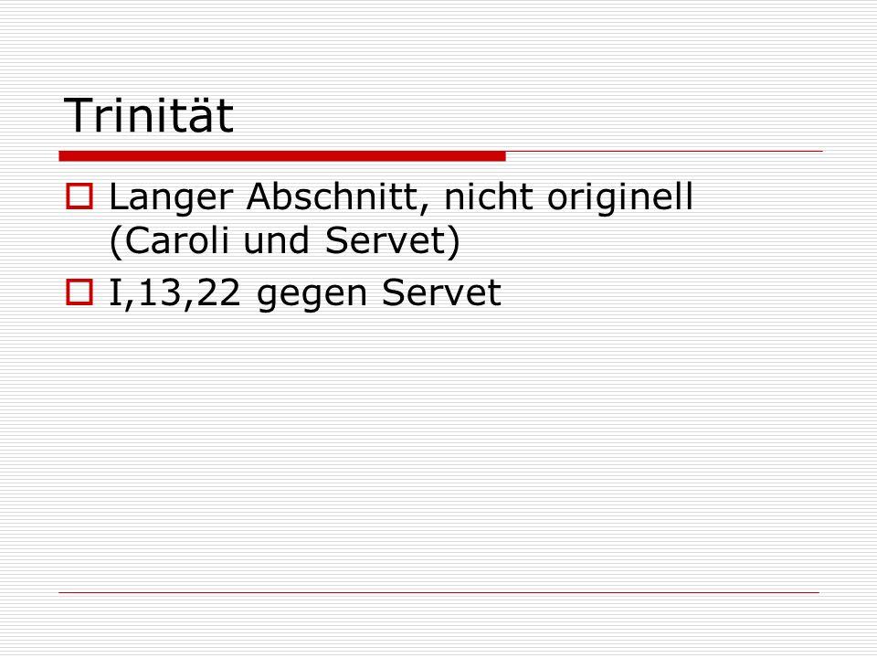 Trinität Langer Abschnitt, nicht originell (Caroli und Servet)