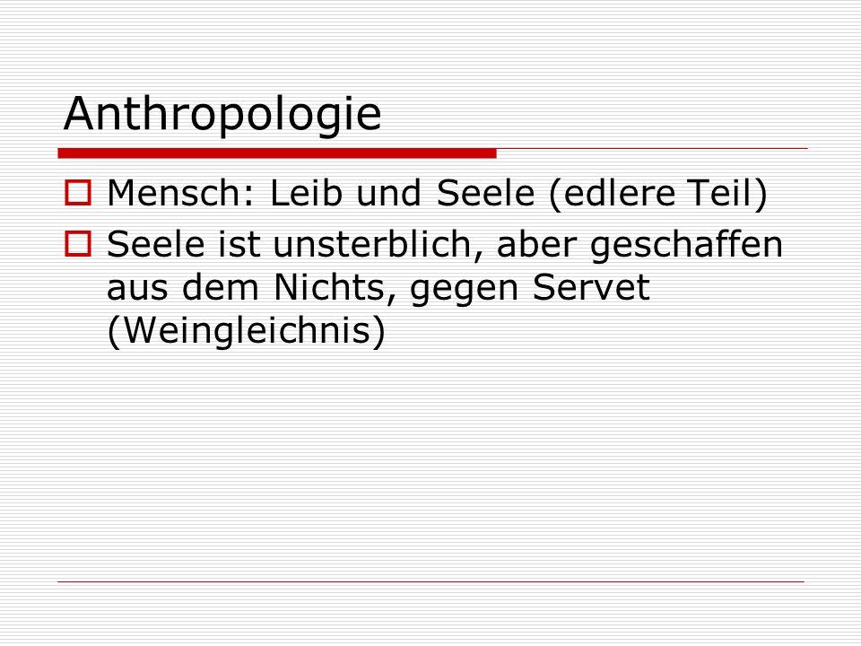 Anthropologie Mensch: Leib und Seele (edlere Teil)