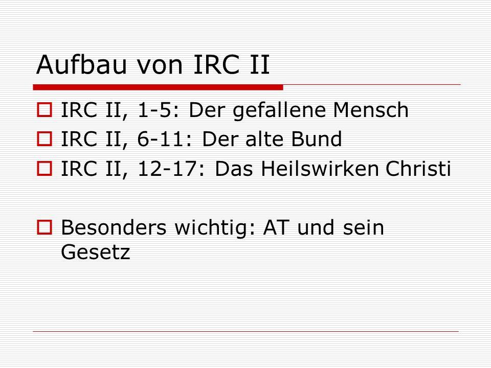 Aufbau von IRC II IRC II, 1-5: Der gefallene Mensch