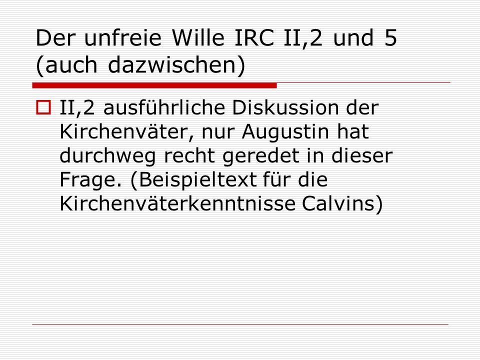 Der unfreie Wille IRC II,2 und 5 (auch dazwischen)
