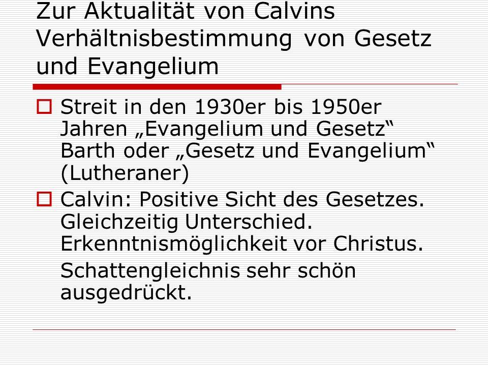 Zur Aktualität von Calvins Verhältnisbestimmung von Gesetz und Evangelium