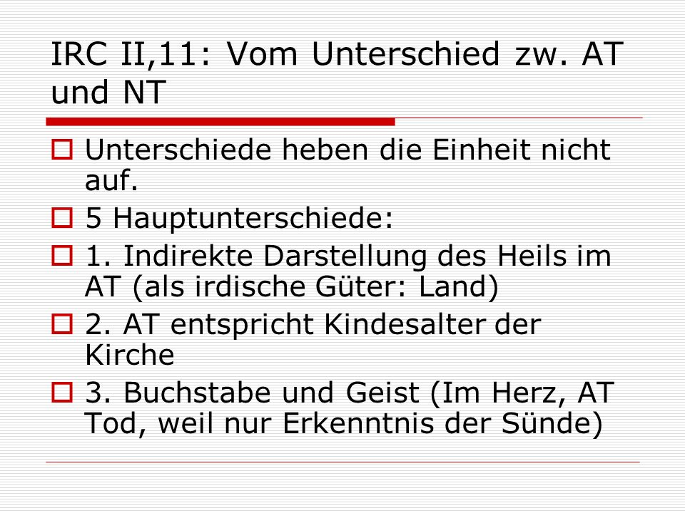 IRC II,11: Vom Unterschied zw. AT und NT