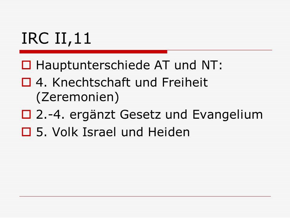 IRC II,11 Hauptunterschiede AT und NT:
