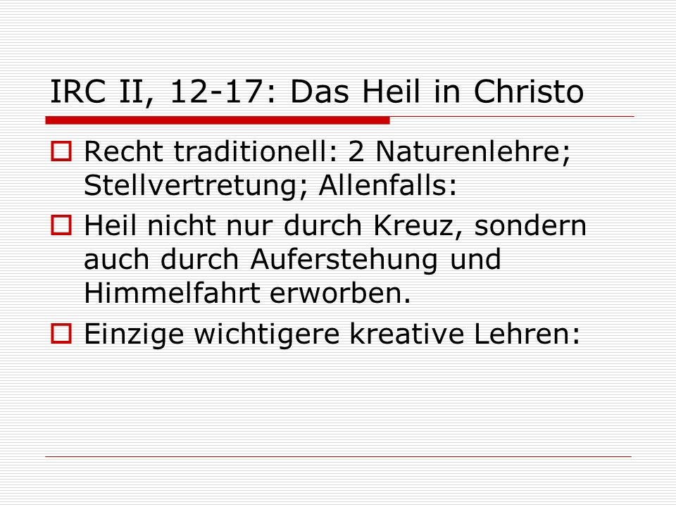 IRC II, 12-17: Das Heil in Christo