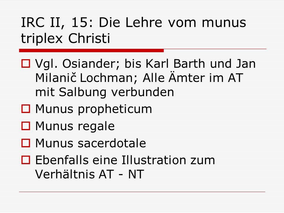 IRC II, 15: Die Lehre vom munus triplex Christi