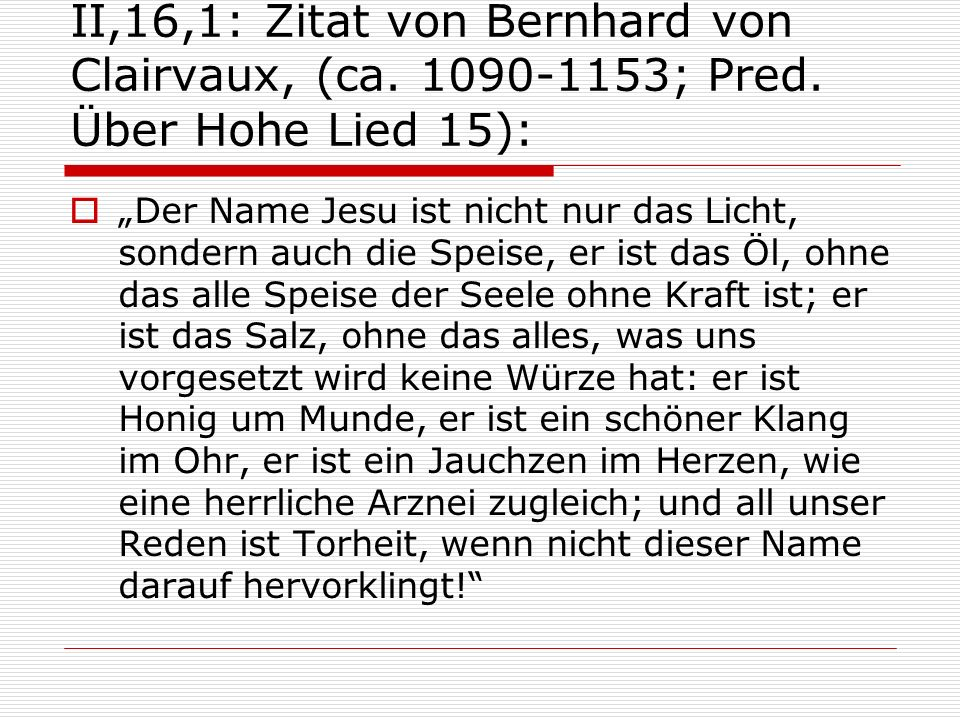 II,16,1: Zitat von Bernhard von Clairvaux, (ca. 1090-1153; Pred