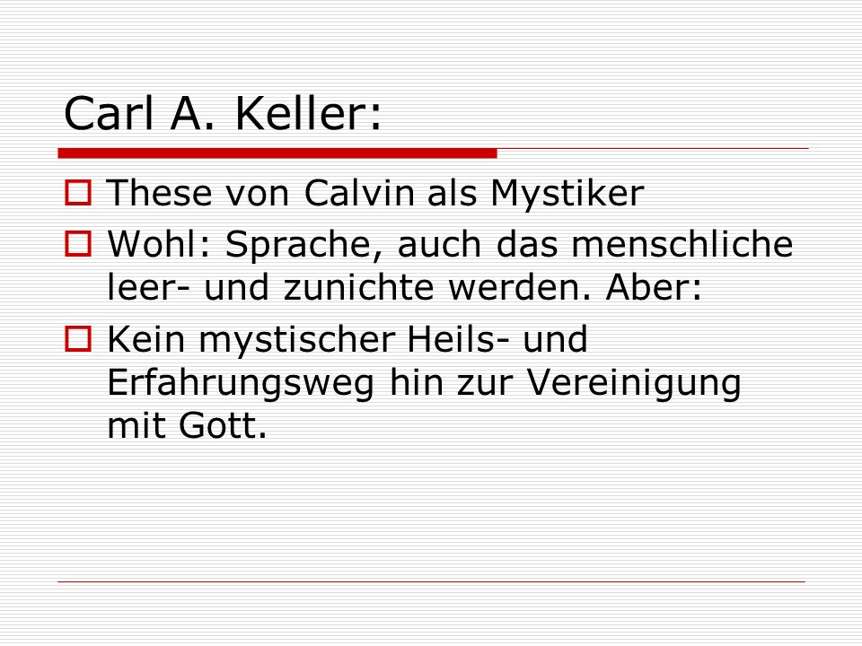 Carl A. Keller: These von Calvin als Mystiker