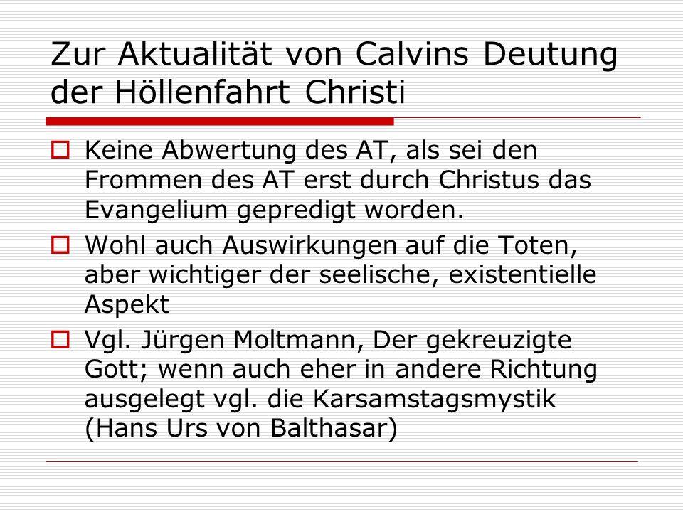Zur Aktualität von Calvins Deutung der Höllenfahrt Christi