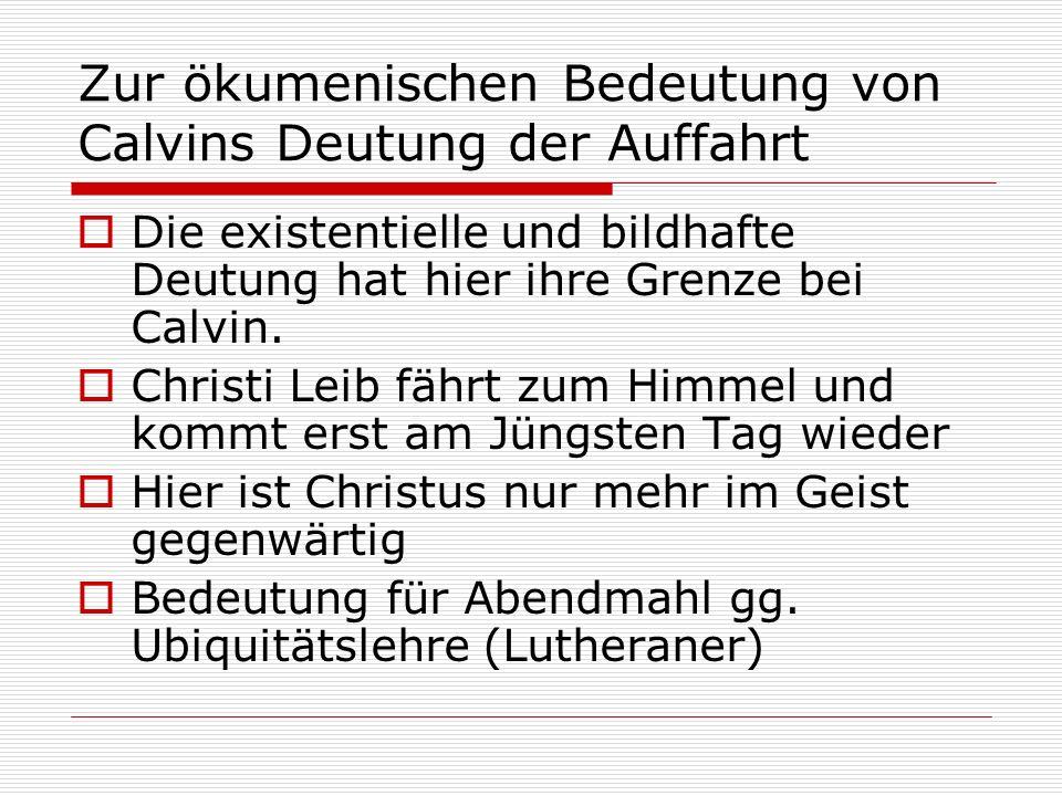 Zur ökumenischen Bedeutung von Calvins Deutung der Auffahrt