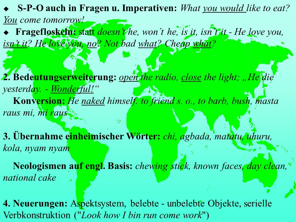 S-P-O auch in Fragen u. Imperativen: What you would like to eat