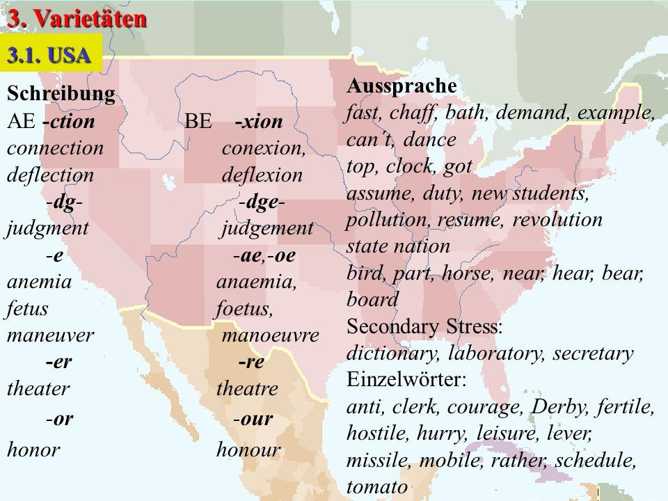 3. Varietäten 3.1. USA Aussprache Schreibung