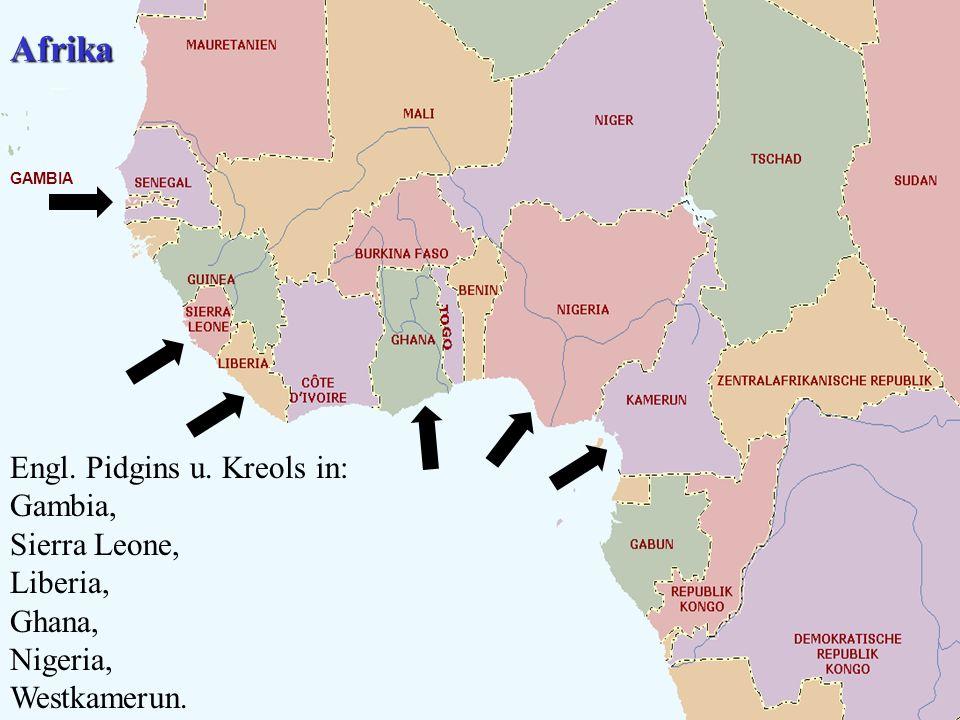 Afrika Engl. Pidgins u. Kreols in: Gambia, Sierra Leone, Liberia,