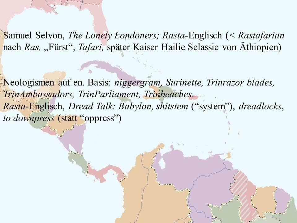 """Samuel Selvon, The Lonely Londoners; Rasta-Englisch (< Rastafarian nach Ras, """"Fürst , Tafari, später Kaiser Hailie Selassie von Äthiopien)"""