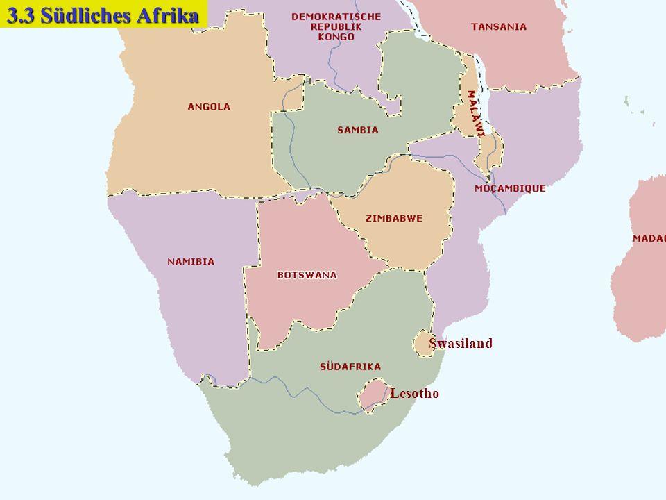 3.3 Südliches Afrika Swasiland Lesotho