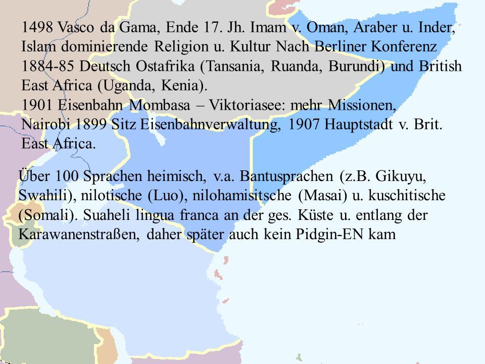 1498 Vasco da Gama, Ende 17. Jh. Imam v. Oman, Araber u