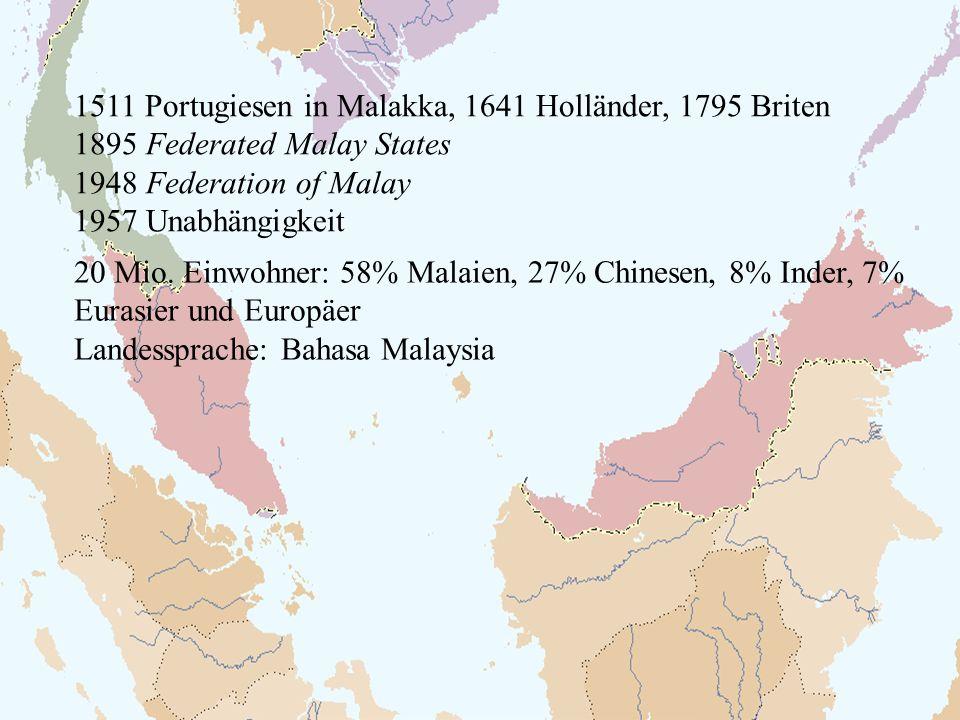 1511 Portugiesen in Malakka, 1641 Holländer, 1795 Briten