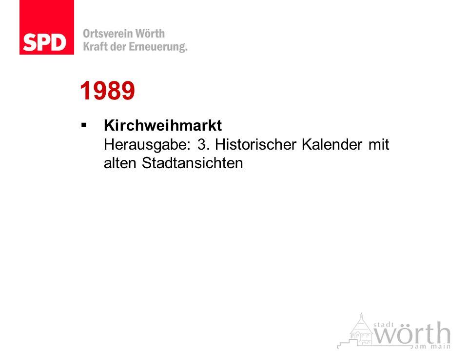 1989 Kirchweihmarkt Herausgabe: 3. Historischer Kalender mit alten Stadtansichten