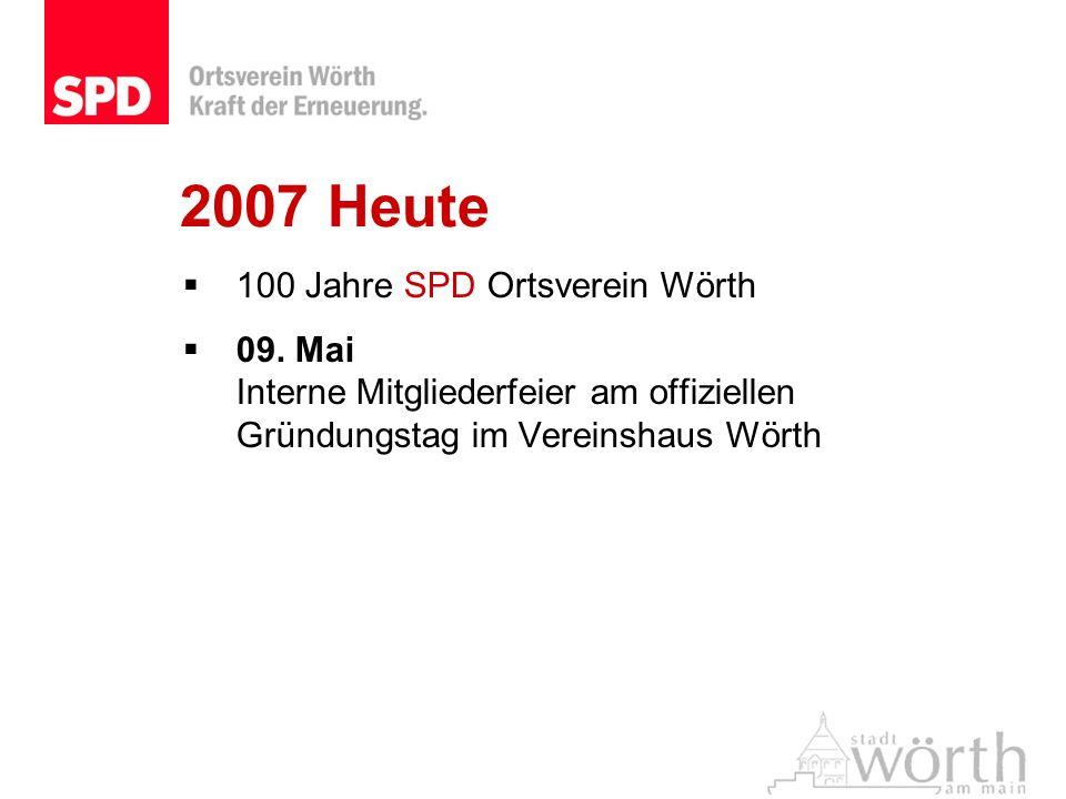 2007 Heute 100 Jahre SPD Ortsverein Wörth