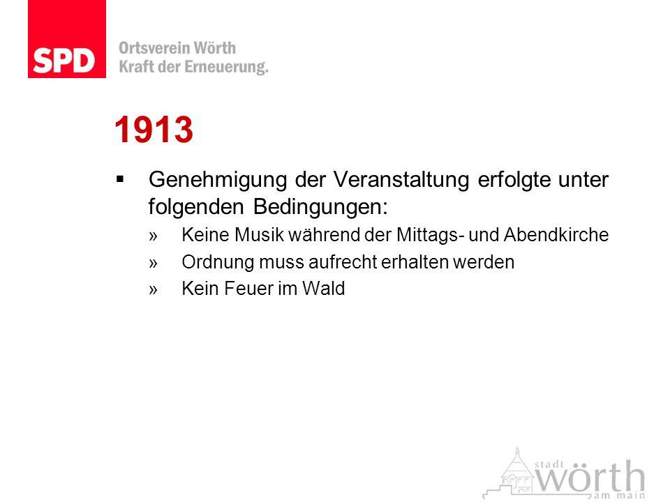 1913Genehmigung der Veranstaltung erfolgte unter folgenden Bedingungen: Keine Musik während der Mittags- und Abendkirche.
