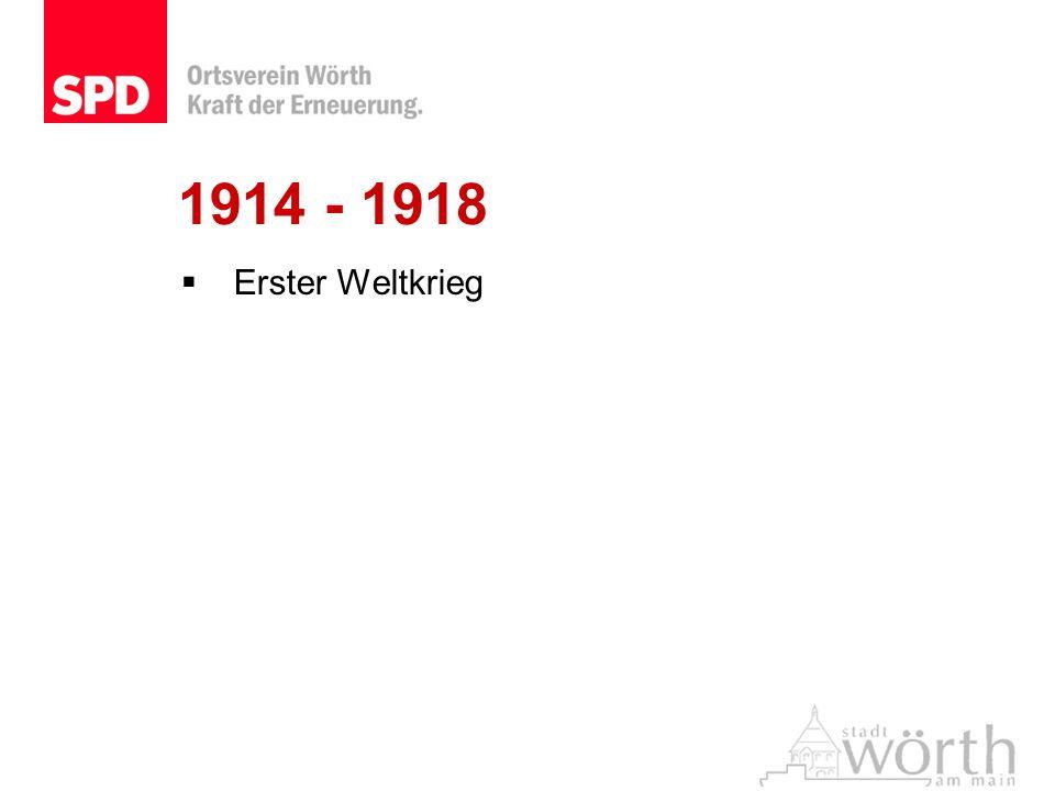 1914 - 1918 Erster Weltkrieg