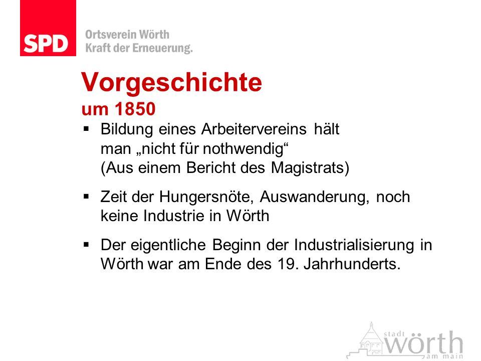 """Vorgeschichte um 1850 Bildung eines Arbeitervereins hält man """"nicht für nothwendig (Aus einem Bericht des Magistrats)"""